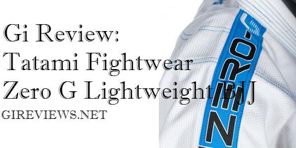 Gi Review: Tatami Fightwear Zero G Lightweight BJJ