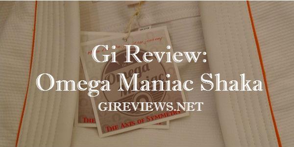 Gi Review: Omega Maniac Shaka