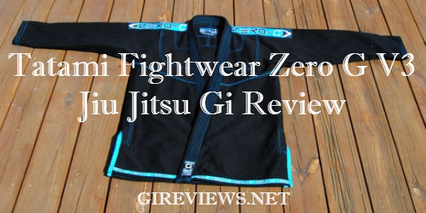 Tatami Fightwear Zero G V3 Jiu Jitsu Gi Review