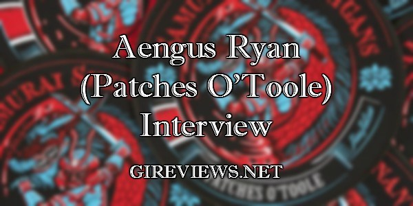 Aengus Ryan Patches O'Toole Interview