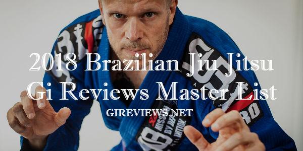 2018 BJJ Gi Reviews Master List