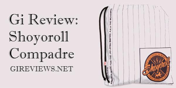 Gi Reviews: Shoyoroll Compadre
