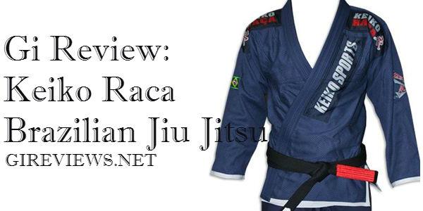 Gi Review: Keiko Raca Brazilian Jiu Jitsu