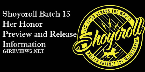 Shoyoroll Batch 15 Her Honor Preview and Release Information
