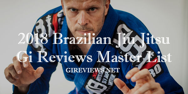 2018 BJJ Gi Reviews Master List